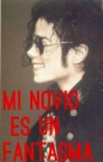 Mi Novio Es Un Fantasma(Michael Jackson y tú)