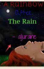 A Rainbow After the Rain by aljuraine