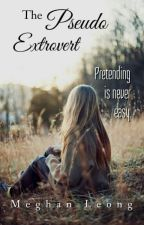 The Pseudo Extrovert by MeghanLeong
