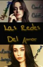 Las redes del Amor - One Shot Camren by CELYCIMHARMONIZ