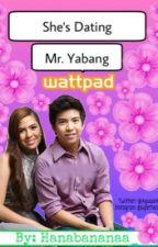 She's Dating Mr. Yabang by Hannaenaee