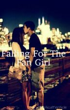 Falling For The Fan Girl [On Hold] by MyChemicalCresture