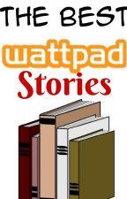 The Best Wattpad Stories by Lolluxxx