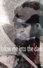 Follow me into the dark || {Larry, Ziam, Zarry} by give_me_love_84