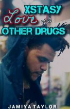 Xstasy, Love, and Other Drugs by SincerelyBreezy