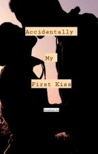 Accidentally My First Kiss by SeanLeila