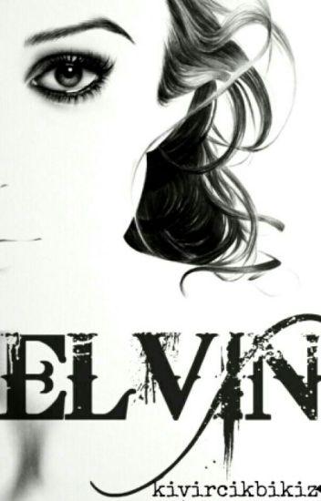 ELVİN (Tamamlandı)