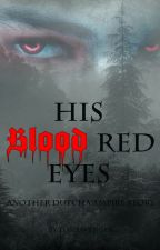 His Blood Red Eyes (NL) by Captainmint
