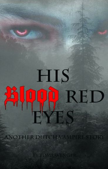 His Blood Red Eyes (NL)