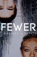 Fewer by braileylisath