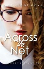 Across the Net by rachelisnotawriter