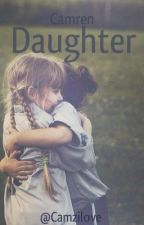 Daughter (Camren One Shot) by MyStarWolf