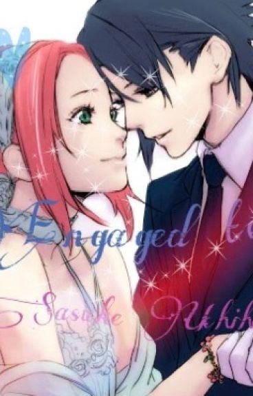 Engaged to Uchiha Sasuke!
