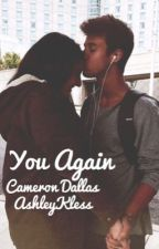 You Again // Cameron Dallas by AshleyKless