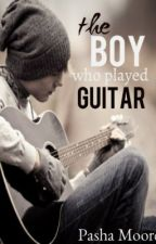 The Boy Who Played Guitar by PashaMoore