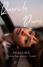 Querida Down. [Terminado] by Nomatofobia_