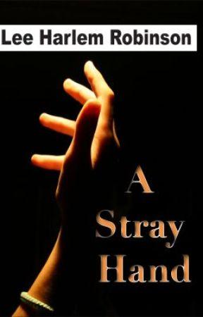A Stray Hand by LeeHarlemRobinson