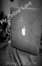 My Online Love by ShayCoz_Pixi