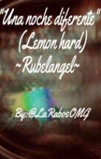 """""""Una noche diferente"""" [O.S] Rubelangel Lemmon Hard. by LaRabosOMG"""