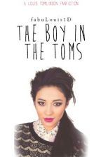 The Boy In The TOMS [Louis Tomlinson FANFIC] COMPLETED✓ by deleted123481882