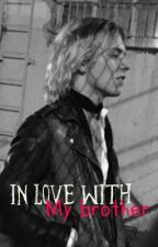 In love with my brother || Ross Lynch by Henrrior