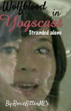 Wolfblood in Yogscast: Stranded alone by Lily_Kitten