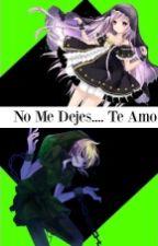No me dejes .....te amo. (Ben drowned y tu) by Karin_White_Demon