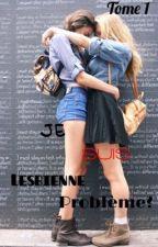 Je suis lesbienne. Problème? by The_Queen_Beyonce
