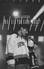 Why did you come back? ||JEON JUNGKOOK|| by Jeonesma