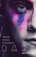 Dark (Indonesian Translation) by hippiesta