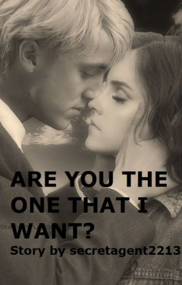 Are You The One That I Want? (Dramione Love Story)