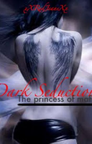 Dark Seduction. The Princess Of Mafia...