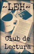 ~LEH~  Club de Lectura (Finalizado) by Soloyo218