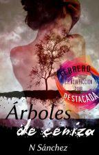 Árboles de ceniza (Ya a la venta) by NSanchez0000