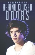 Behind Closed Doors (A Harry Styles FanFiction) by mullingford
