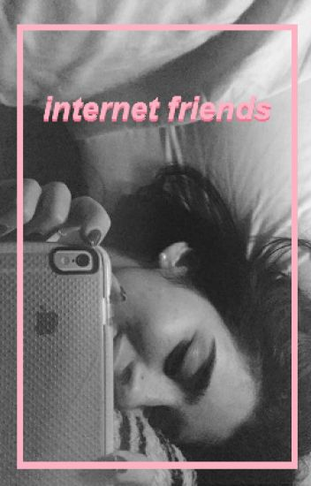 internet friends [] camren