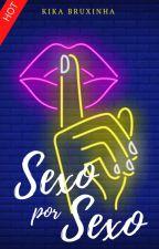 Sexo por Sexo by Kikabruxinha