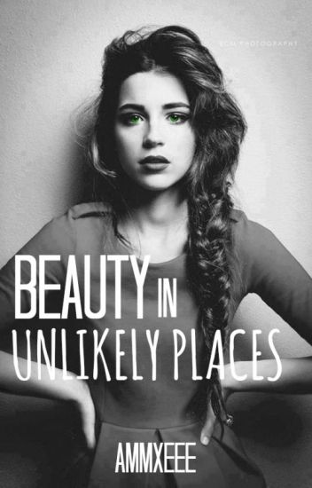 Beauty in Unlikely Places