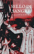 Sello De Sangre (Kaname x Zero) by BelovedHime