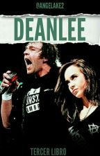 DeanLee (Libro 3) by AngelAke2