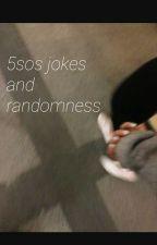 5sos jokes and Randomness by 80smalfoy