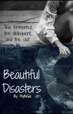 Beautiful Disasters by MythGal