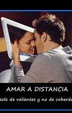 Hay Amor a Distancia? by GreenLove25