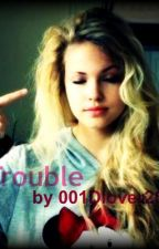 Trouble (Harry Styles Fan Fic) by 001Dlover20