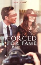 Forced for Fame by Music_loverC
