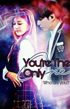 ✔You're The Only One by XV_Anum