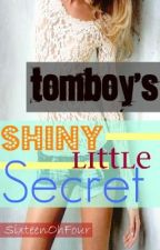 Tomboy's Shiny Little Secret (EDITING) [UNDER MAJOR RECONSTRUCTING] by SixteenOhFour