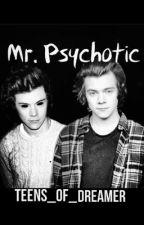 Mr. Psychotic by Teens_Of_Dreamer