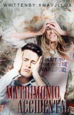 Matrimonio Accidental. by xMavjllox