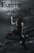 Forever Cursed by Ellimay